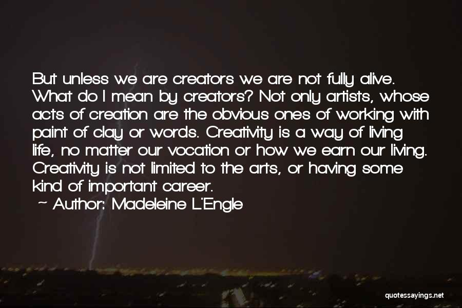Living Life Fully Quotes By Madeleine L'Engle