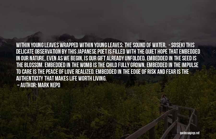 Living Life Fully Quotes By Mark Nepo