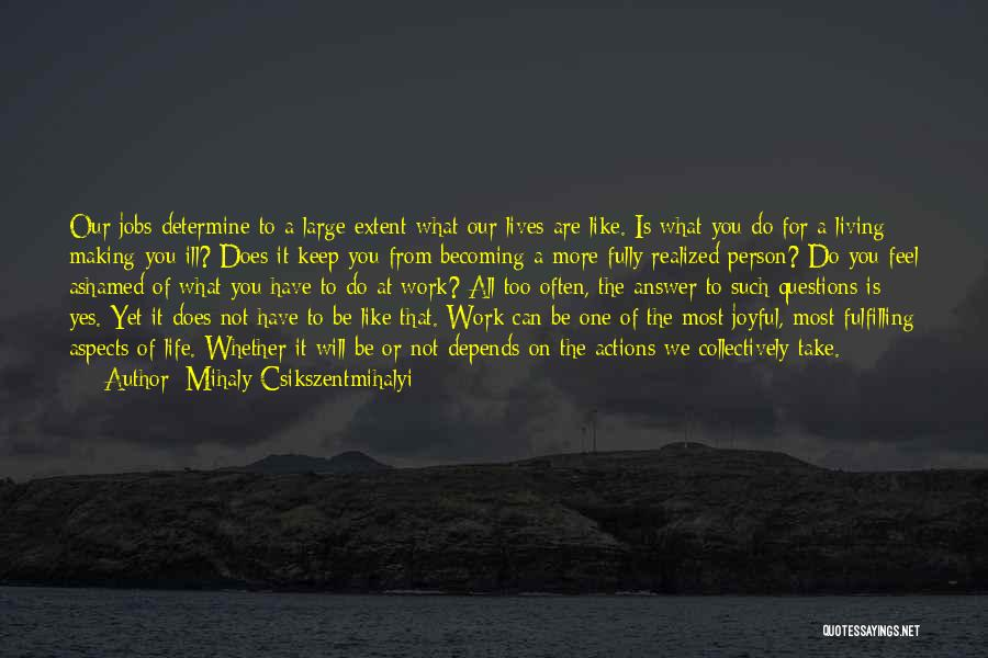 Living Life Fully Quotes By Mihaly Csikszentmihalyi