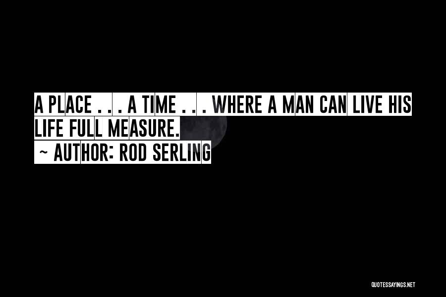 Living Life Fully Quotes By Rod Serling