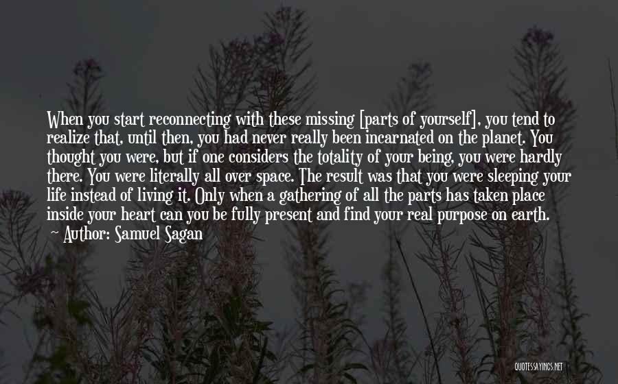 Living Life Fully Quotes By Samuel Sagan