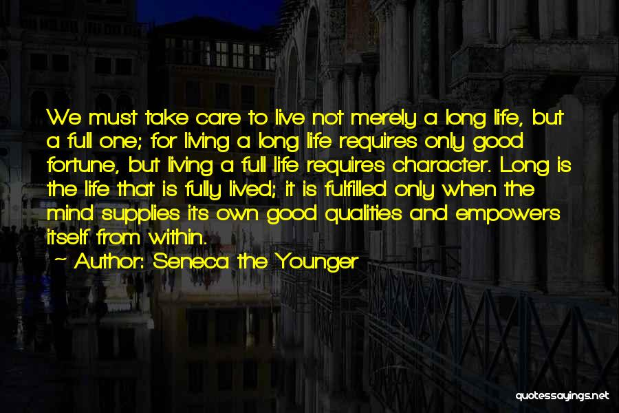 Living Life Fully Quotes By Seneca The Younger