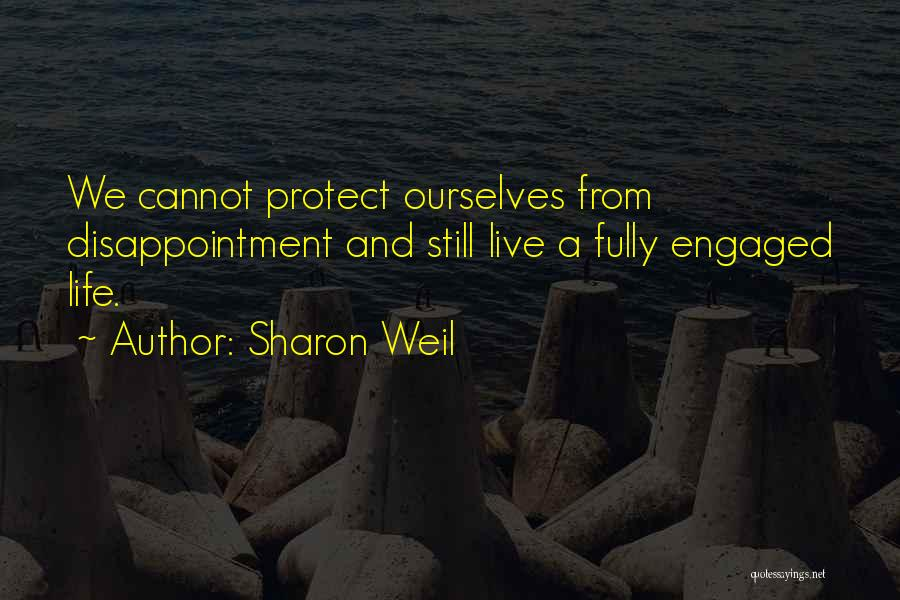 Living Life Fully Quotes By Sharon Weil