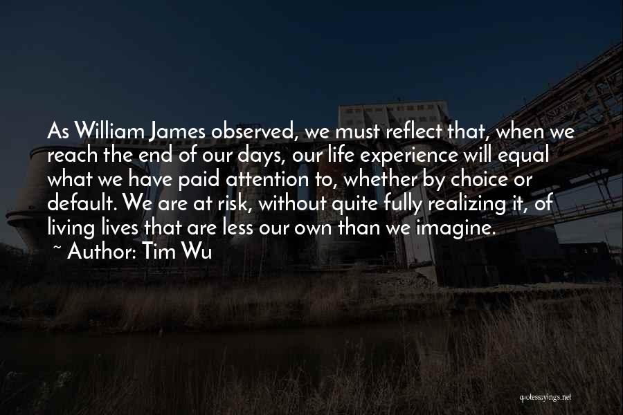 Living Life Fully Quotes By Tim Wu