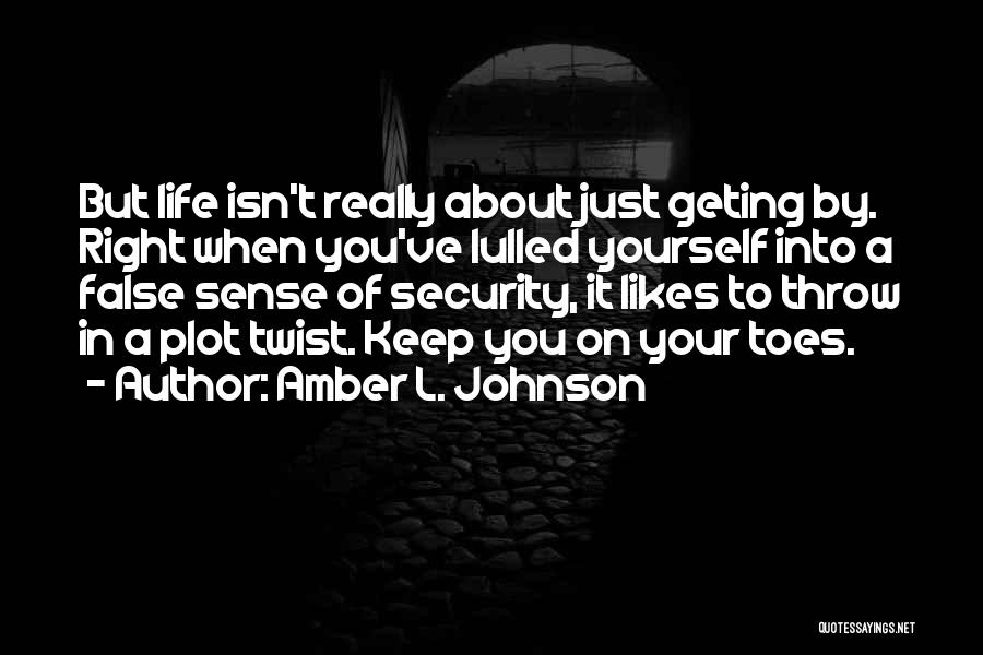Living Life Right Quotes By Amber L. Johnson