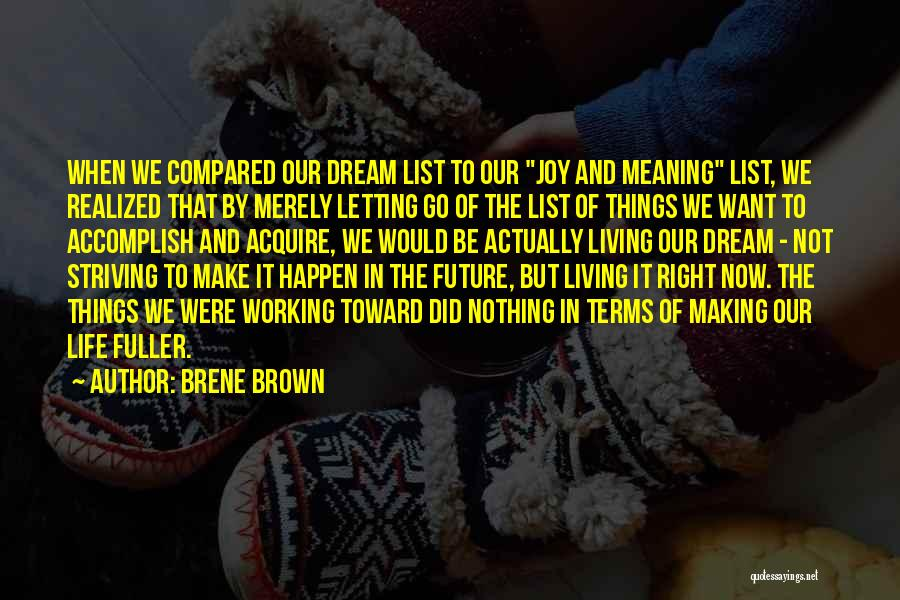 Living Life Right Quotes By Brene Brown