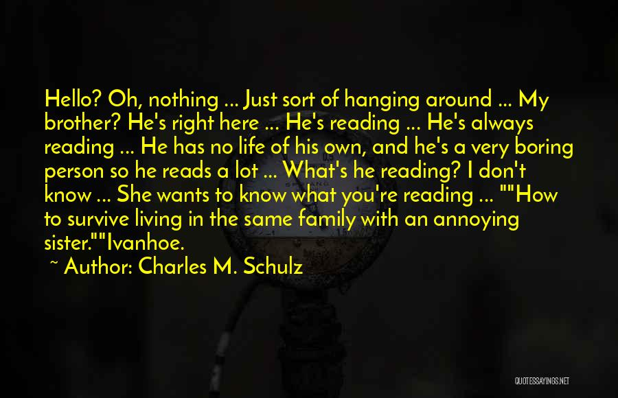 Living Life Right Quotes By Charles M. Schulz