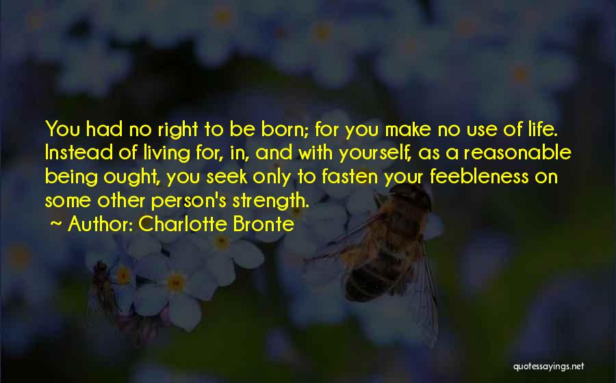 Living Life Right Quotes By Charlotte Bronte
