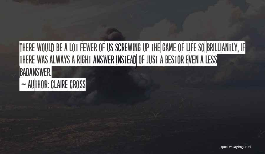 Living Life Right Quotes By Claire Cross