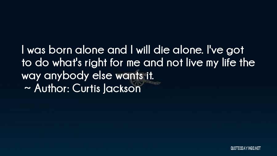 Living Life Right Quotes By Curtis Jackson