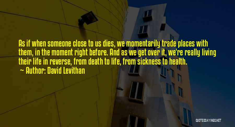 Living Life Right Quotes By David Levithan