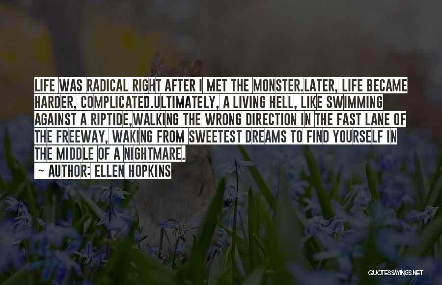 Living Life Right Quotes By Ellen Hopkins