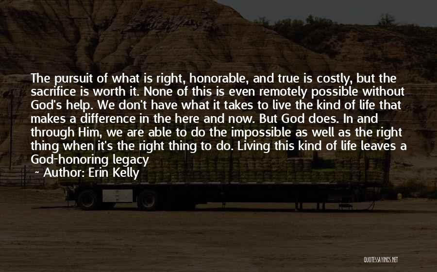 Living Life Right Quotes By Erin Kelly