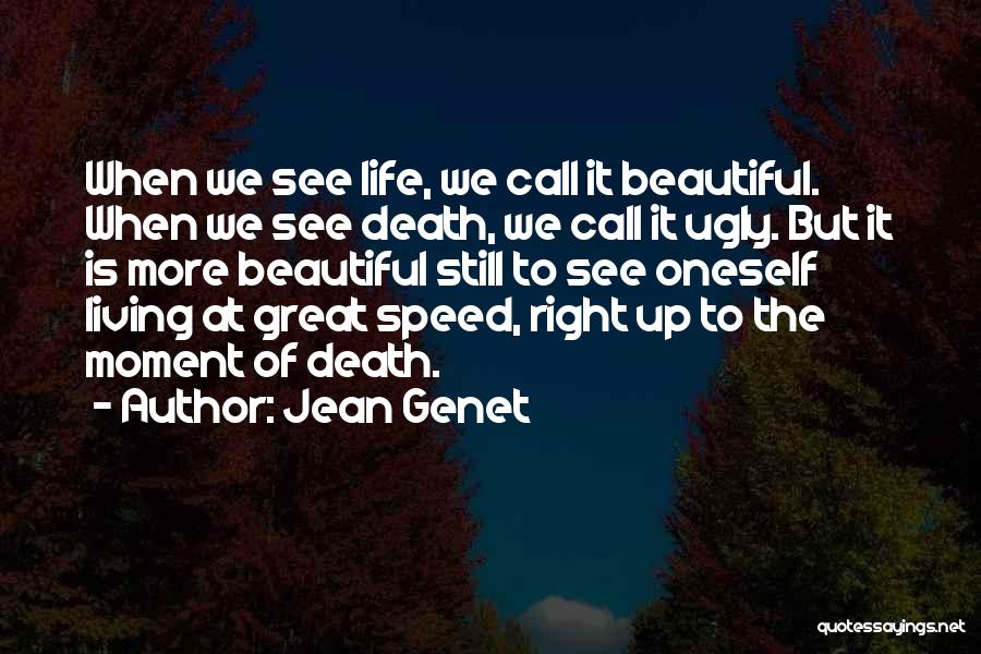 Living Life Right Quotes By Jean Genet