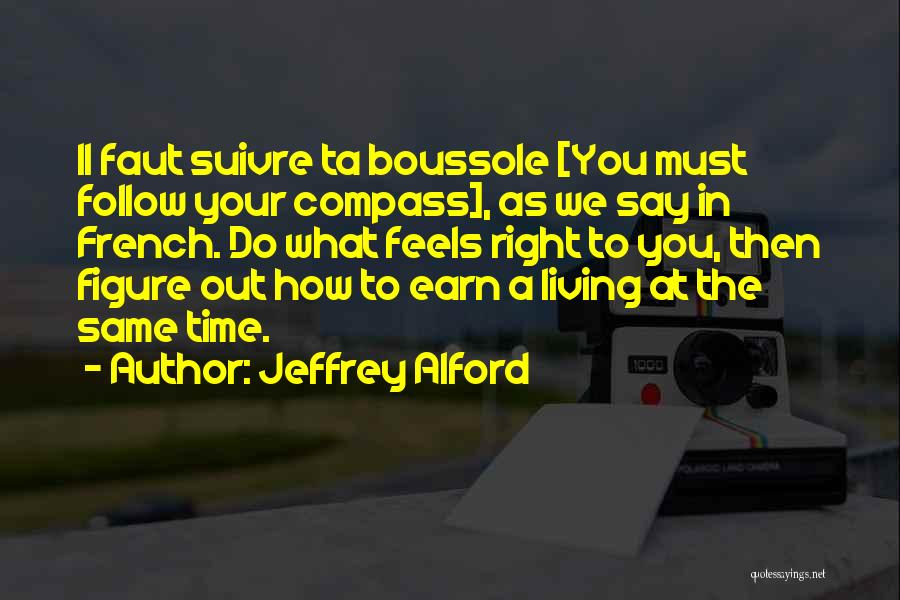 Living Life Right Quotes By Jeffrey Alford