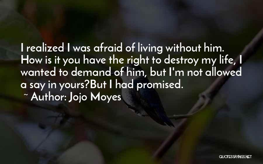 Living Life Right Quotes By Jojo Moyes