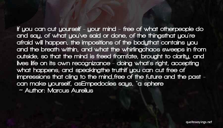 Living Life Right Quotes By Marcus Aurelius