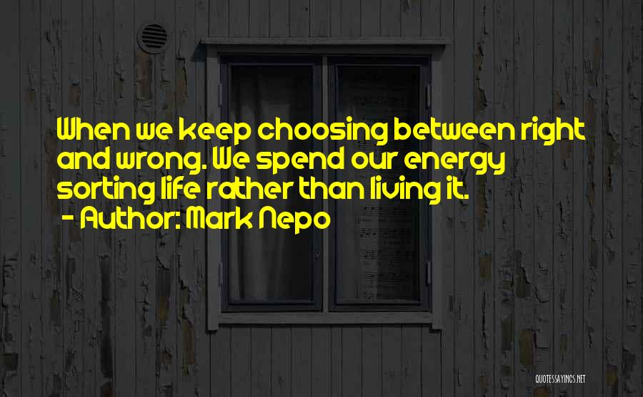 Living Life Right Quotes By Mark Nepo