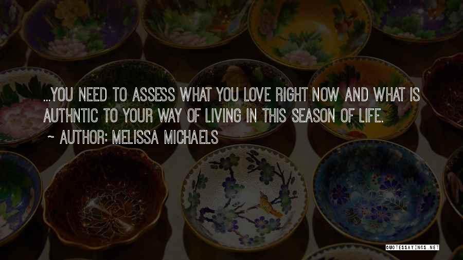 Living Life Right Quotes By Melissa Michaels
