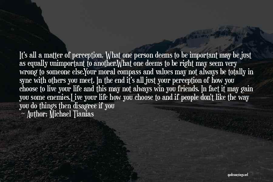 Living Life Right Quotes By Michael Tianias