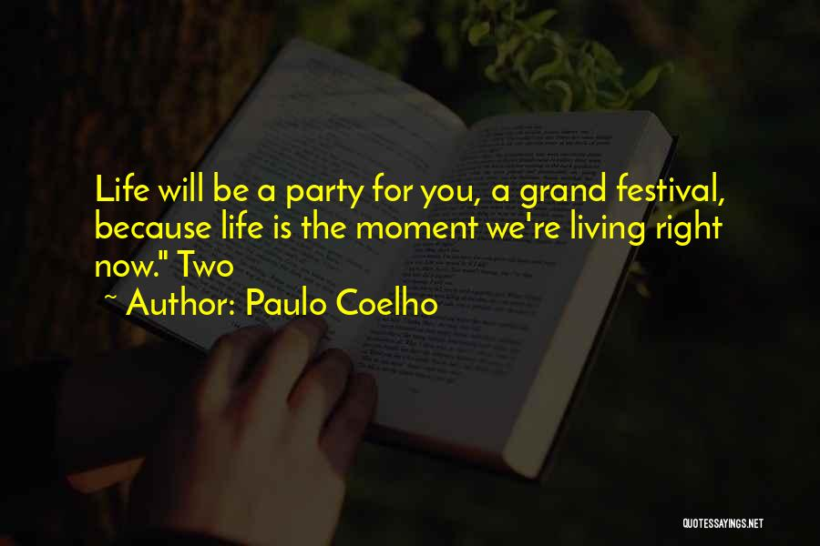Living Life Right Quotes By Paulo Coelho