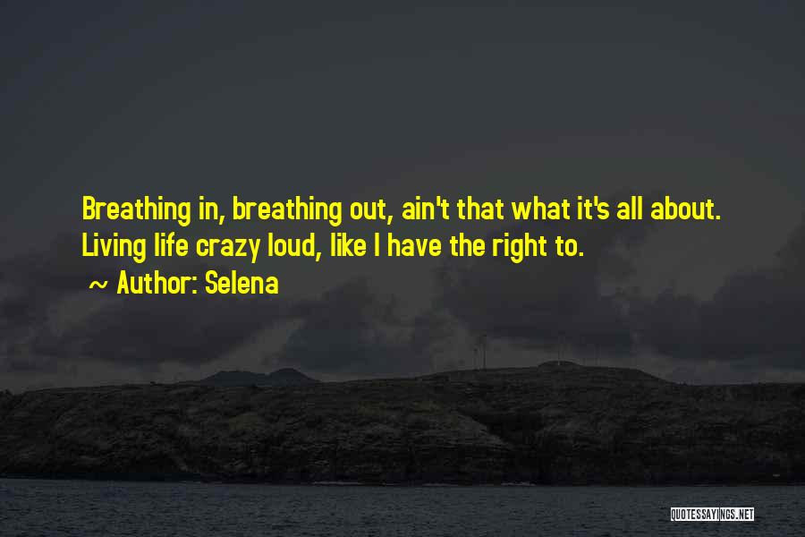 Living Life Right Quotes By Selena