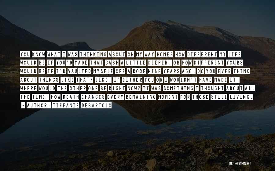 Living Life Right Quotes By Tiffanie DeBartolo