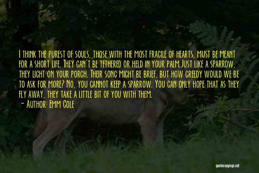 Living Life With The One You Love Quotes By Emm Cole
