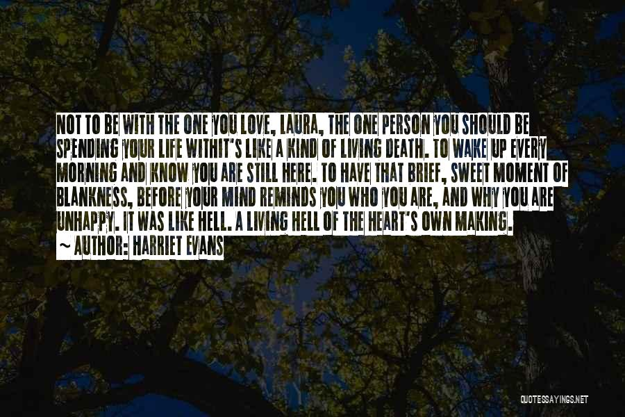 Living Life With The One You Love Quotes By Harriet Evans
