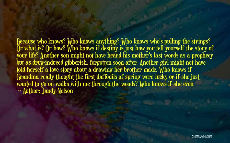 Living Life With The One You Love Quotes By Jandy Nelson