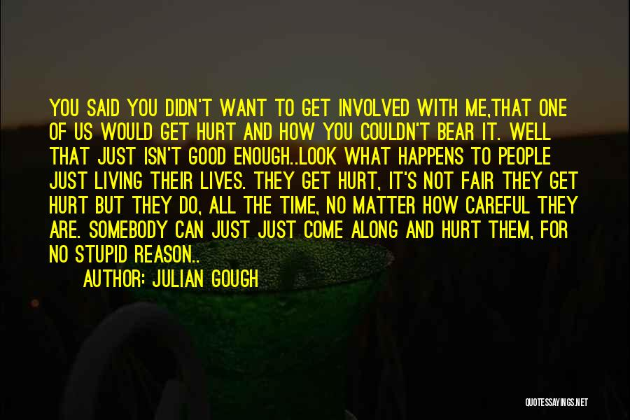 Living Life With The One You Love Quotes By Julian Gough