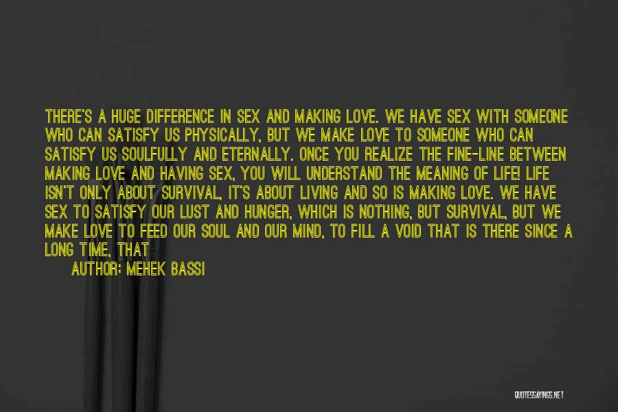 Living Life With The One You Love Quotes By Mehek Bassi