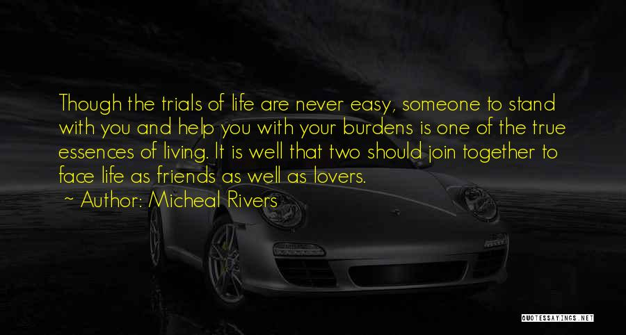 Living Life With The One You Love Quotes By Micheal Rivers