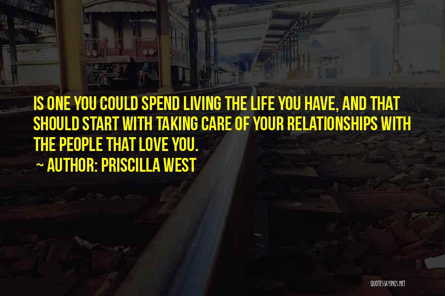 Living Life With The One You Love Quotes By Priscilla West
