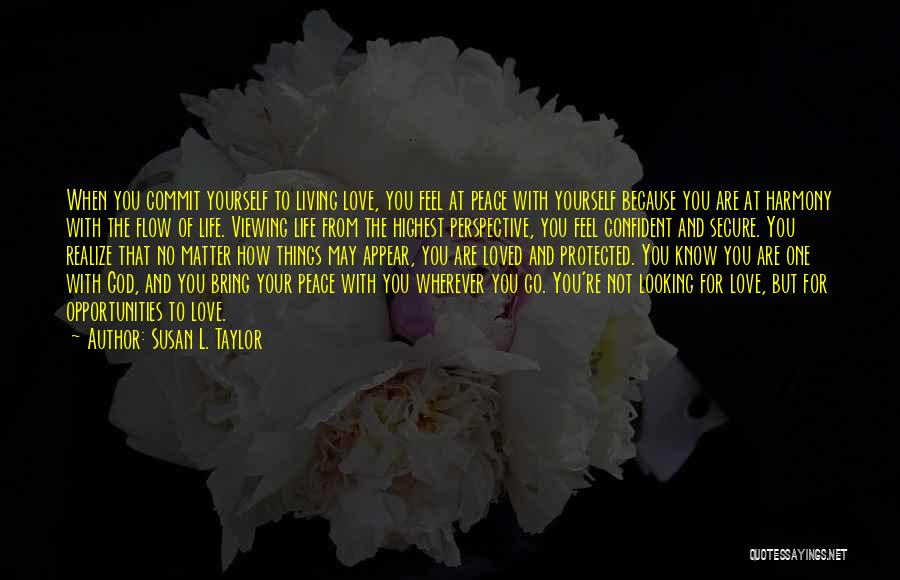 Living Life With The One You Love Quotes By Susan L. Taylor