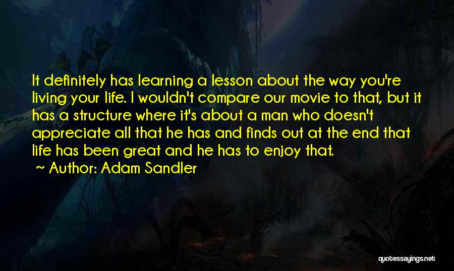 Living Life Your Way Quotes By Adam Sandler