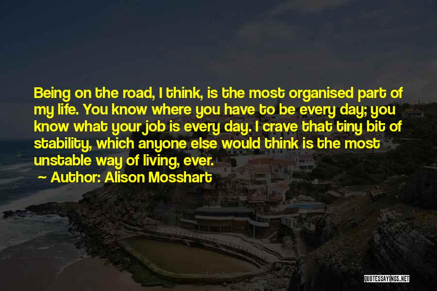 Living Life Your Way Quotes By Alison Mosshart