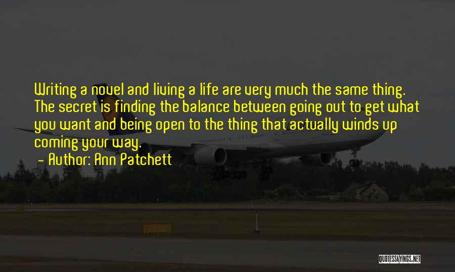 Living Life Your Way Quotes By Ann Patchett
