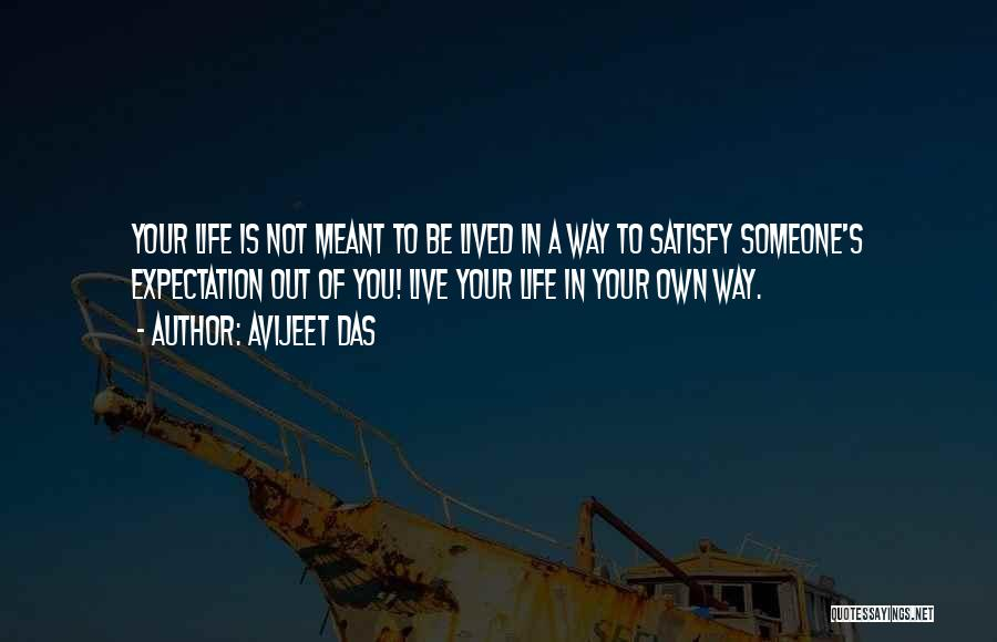 Living Life Your Way Quotes By Avijeet Das