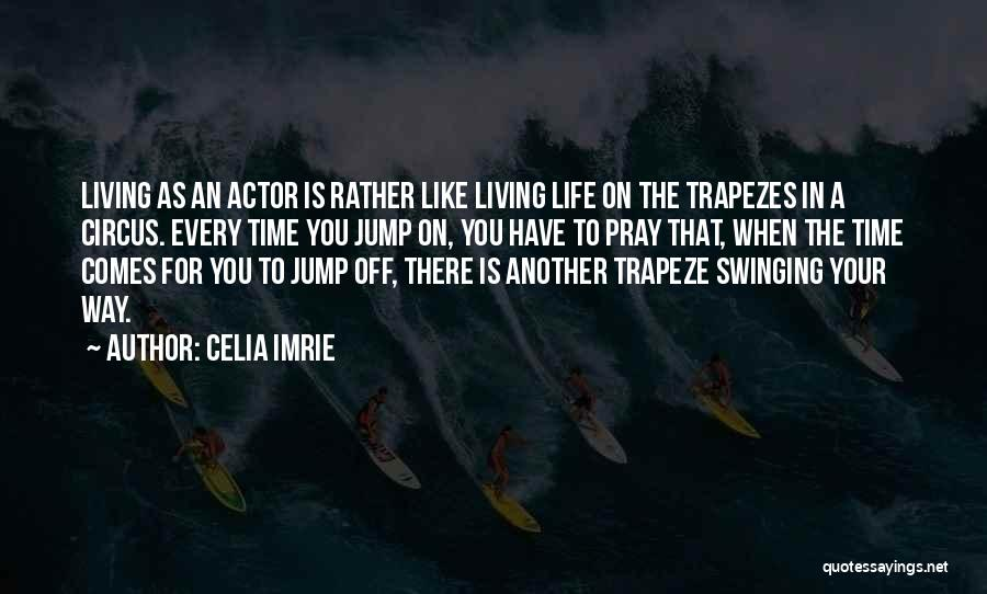 Living Life Your Way Quotes By Celia Imrie