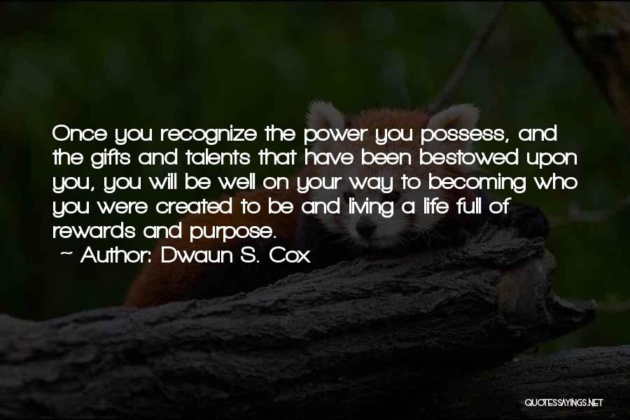 Living Life Your Way Quotes By Dwaun S. Cox