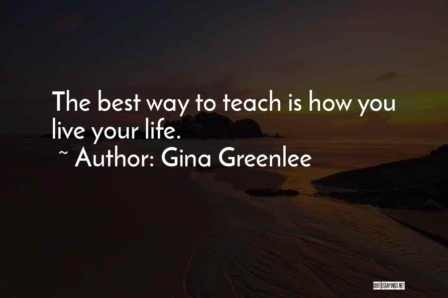 Living Life Your Way Quotes By Gina Greenlee