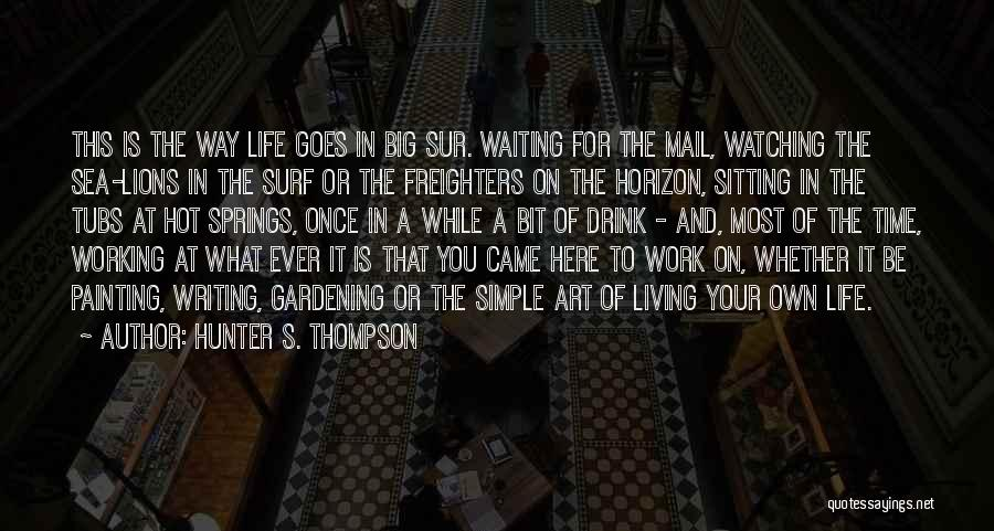 Living Life Your Way Quotes By Hunter S. Thompson
