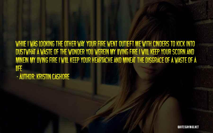 Living Life Your Way Quotes By Kristin Cashore