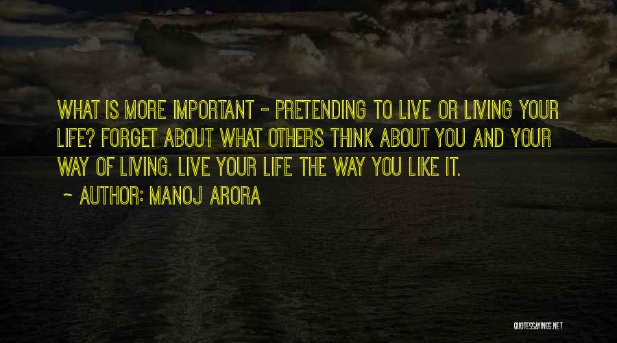 Living Life Your Way Quotes By Manoj Arora