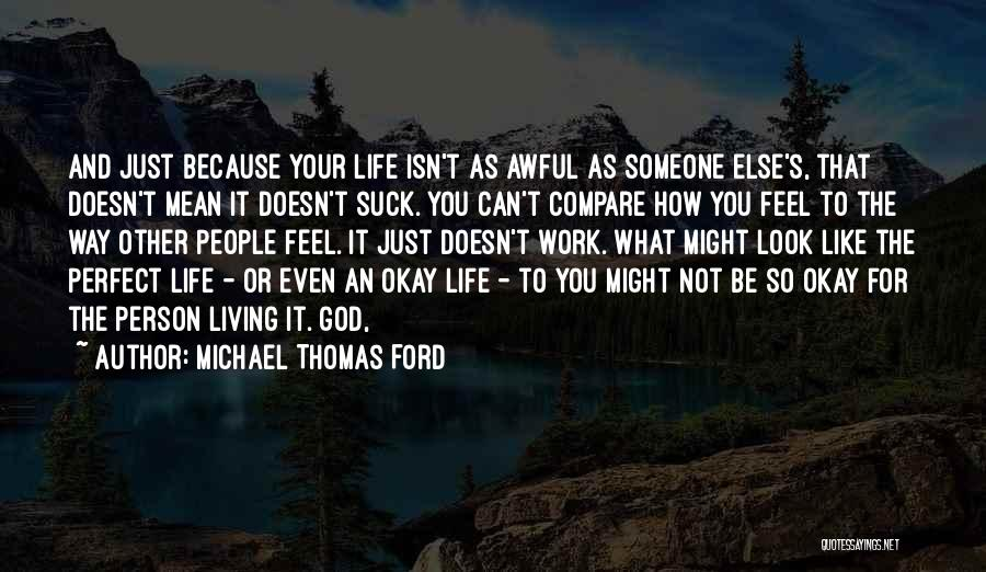 Living Life Your Way Quotes By Michael Thomas Ford