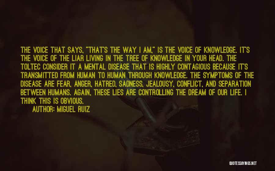 Living Life Your Way Quotes By Miguel Ruiz