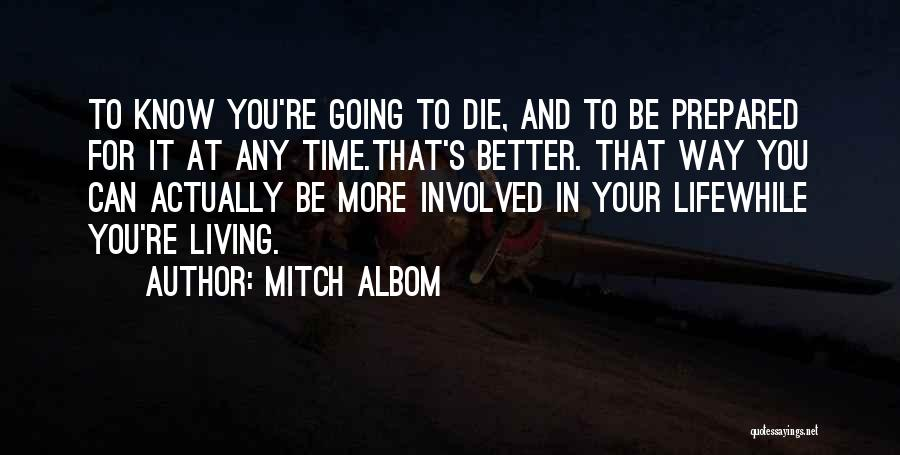 Living Life Your Way Quotes By Mitch Albom