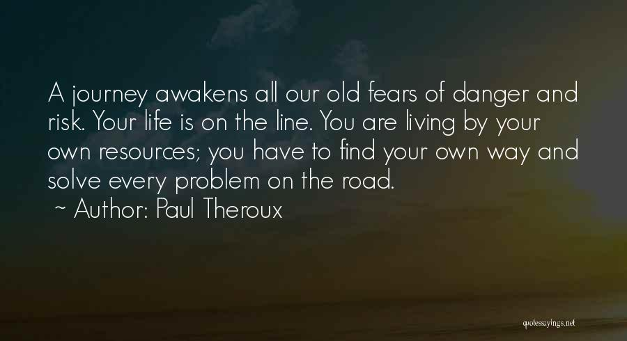 Living Life Your Way Quotes By Paul Theroux