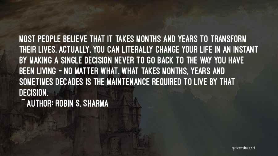 Living Life Your Way Quotes By Robin S. Sharma